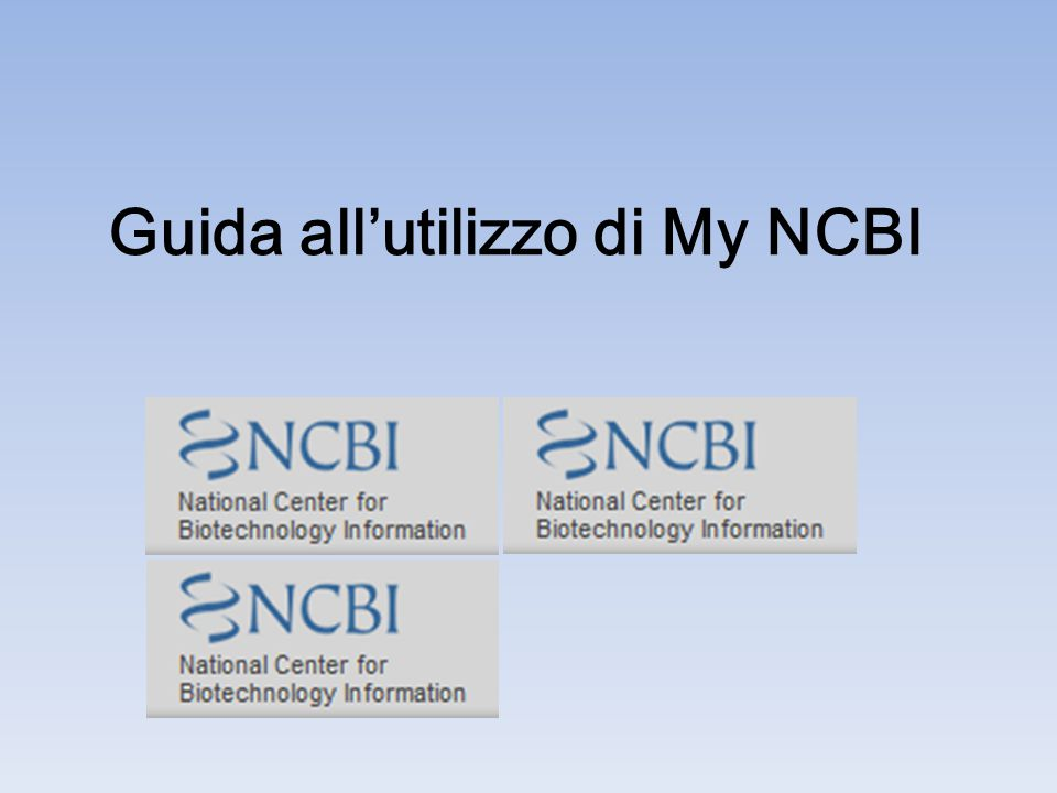 Guida all'utilizzo di My NCBI