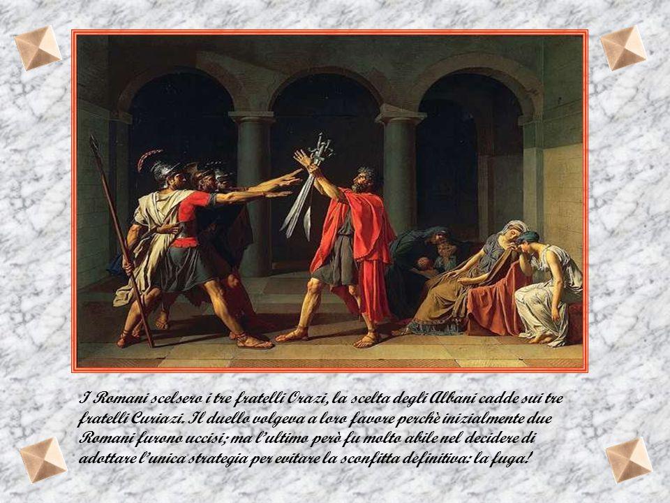 I Romani scelsero i tre fratelli Orazi, la scelta degli Albani cadde sui tre fratelli Curiazi.
