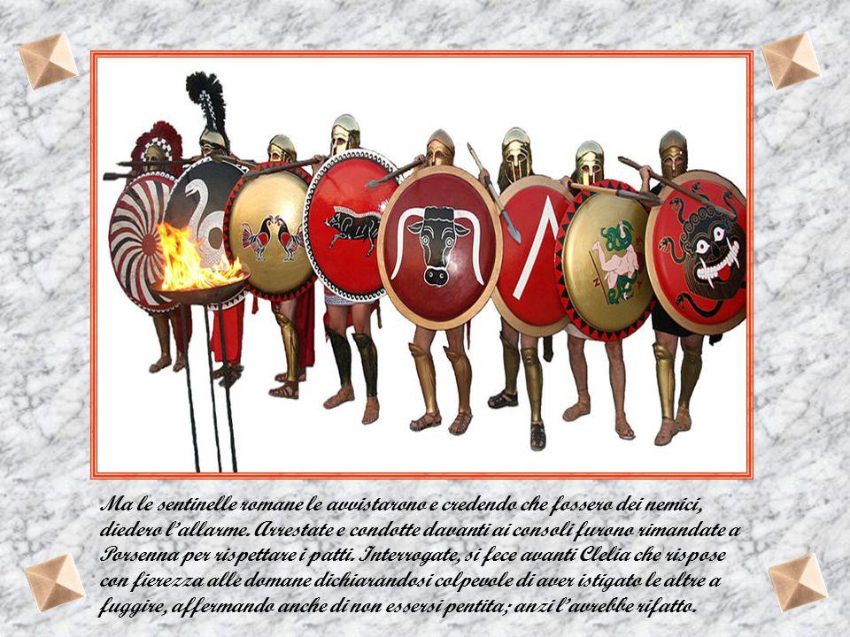 Ma le sentinelle romane le avvistarono e credendo che fossero dei nemici, diedero l'allarme.