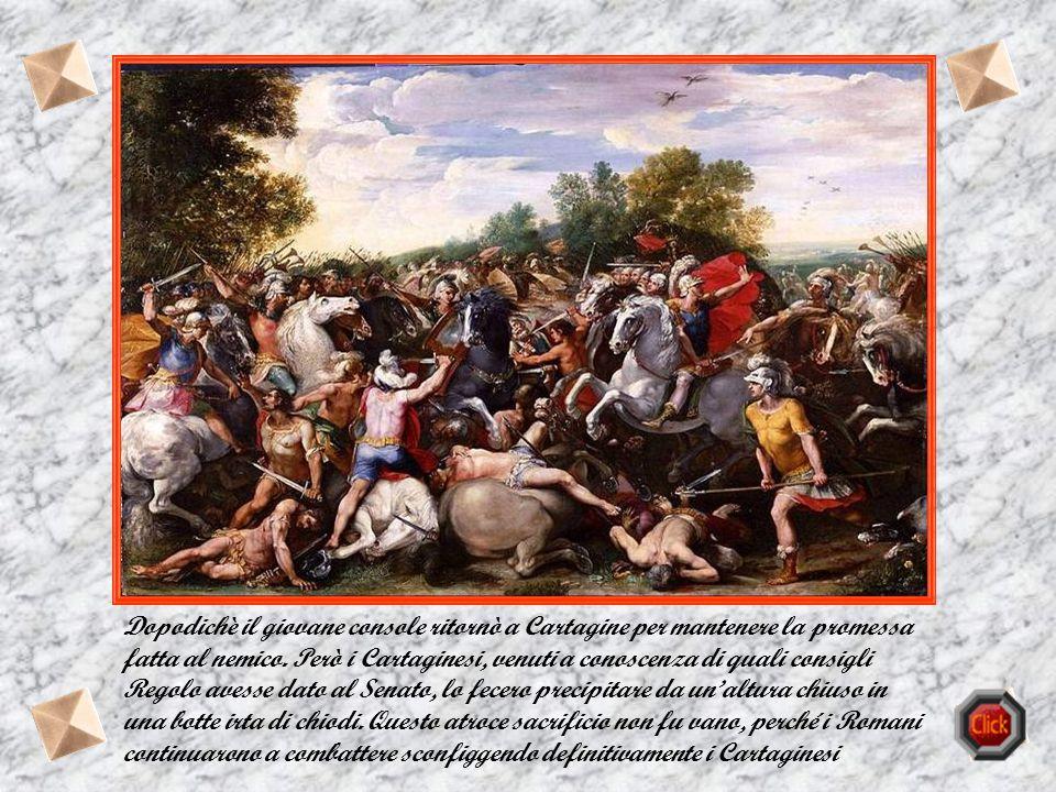 Dopodichè il giovane console ritornò a Cartagine per mantenere la promessa fatta al nemico.
