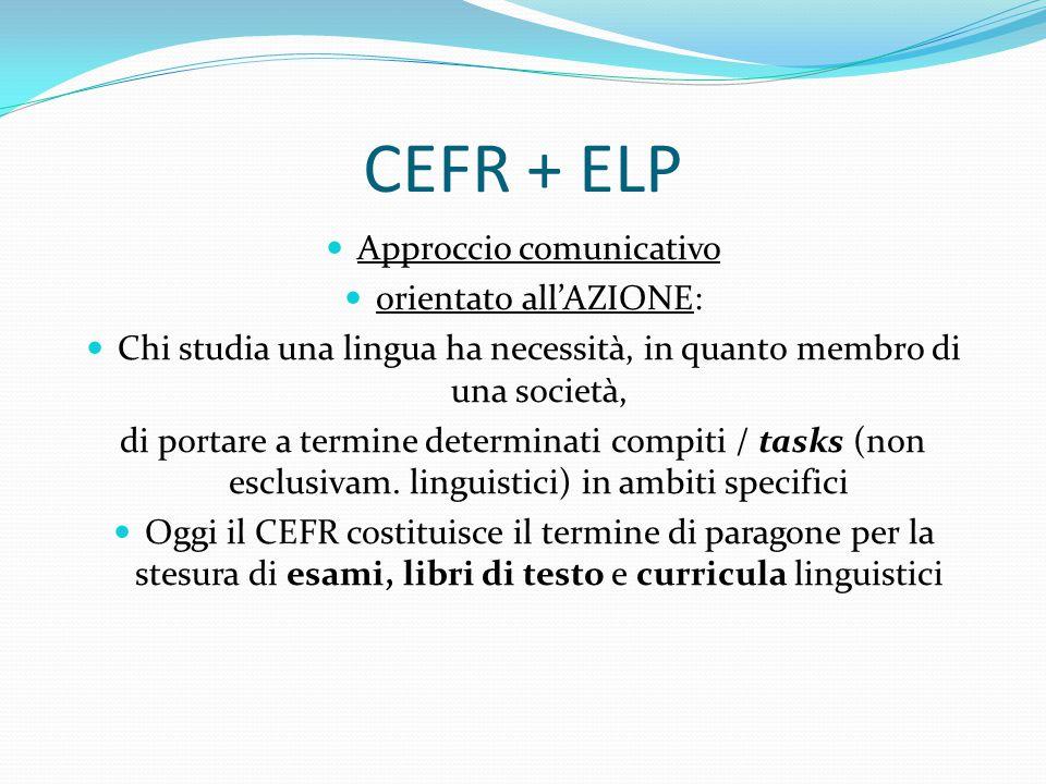 CEFR + ELP Approccio comunicativo orientato all'AZIONE: