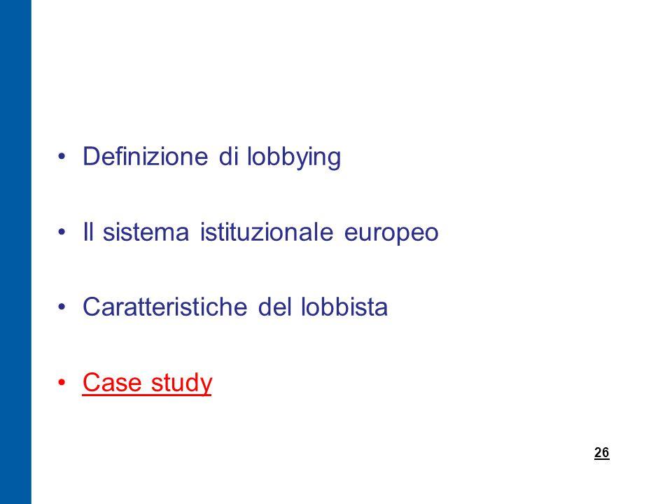 Definizione di lobbying Il sistema istituzionale europeo