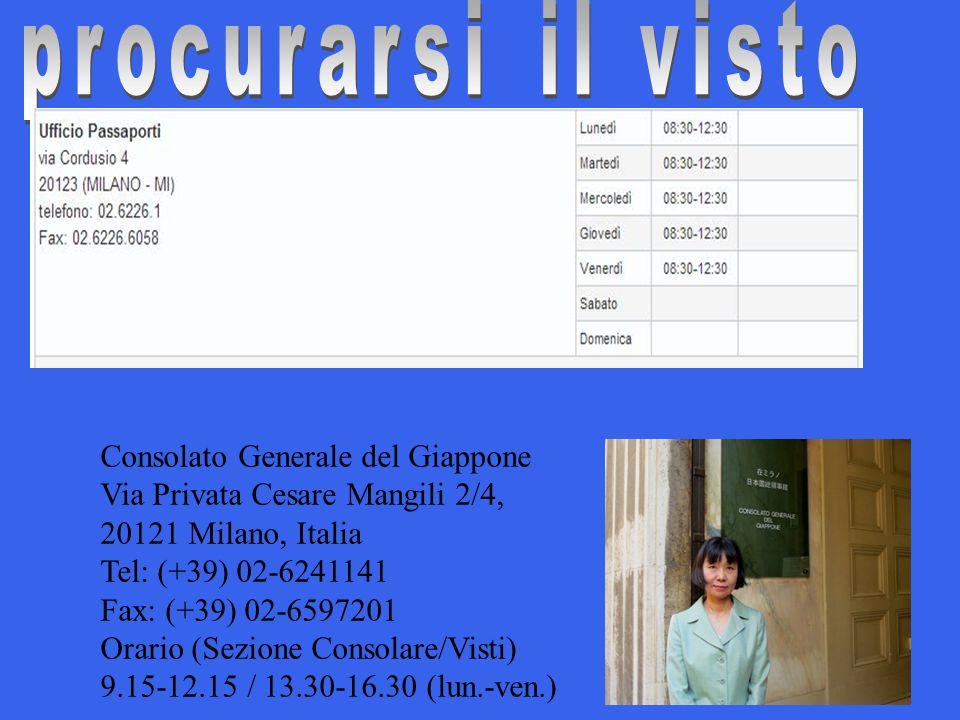 procurarsi il visto e. Consolato Generale del Giappone. Via Privata Cesare Mangili 2/4, 20121 Milano, Italia.
