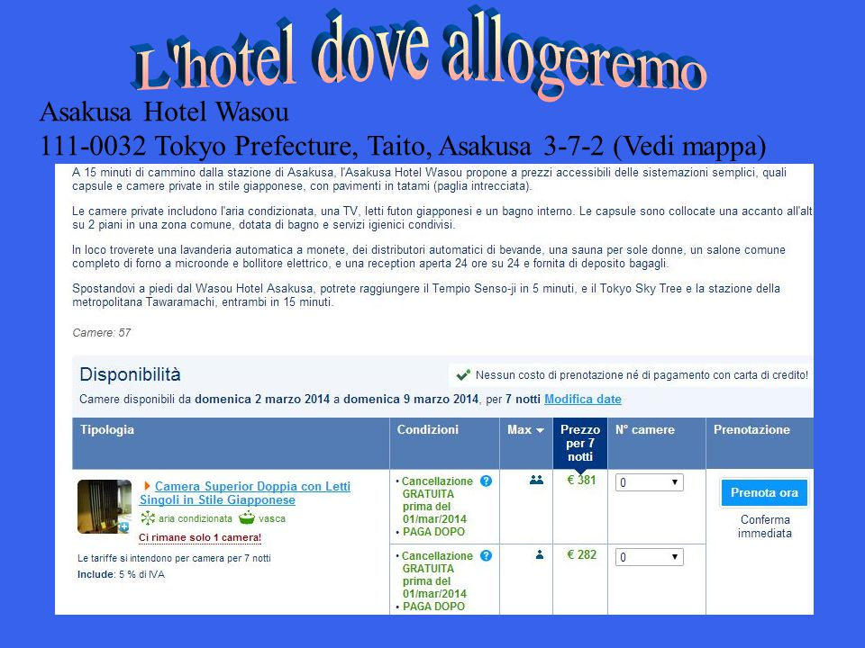 L hotel dove allogeremo