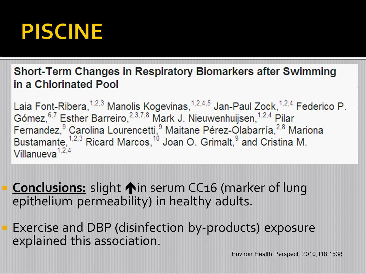 PISCINE Conclusions: slight in serum CC16 (marker of lung epithelium permeability) in healthy adults.
