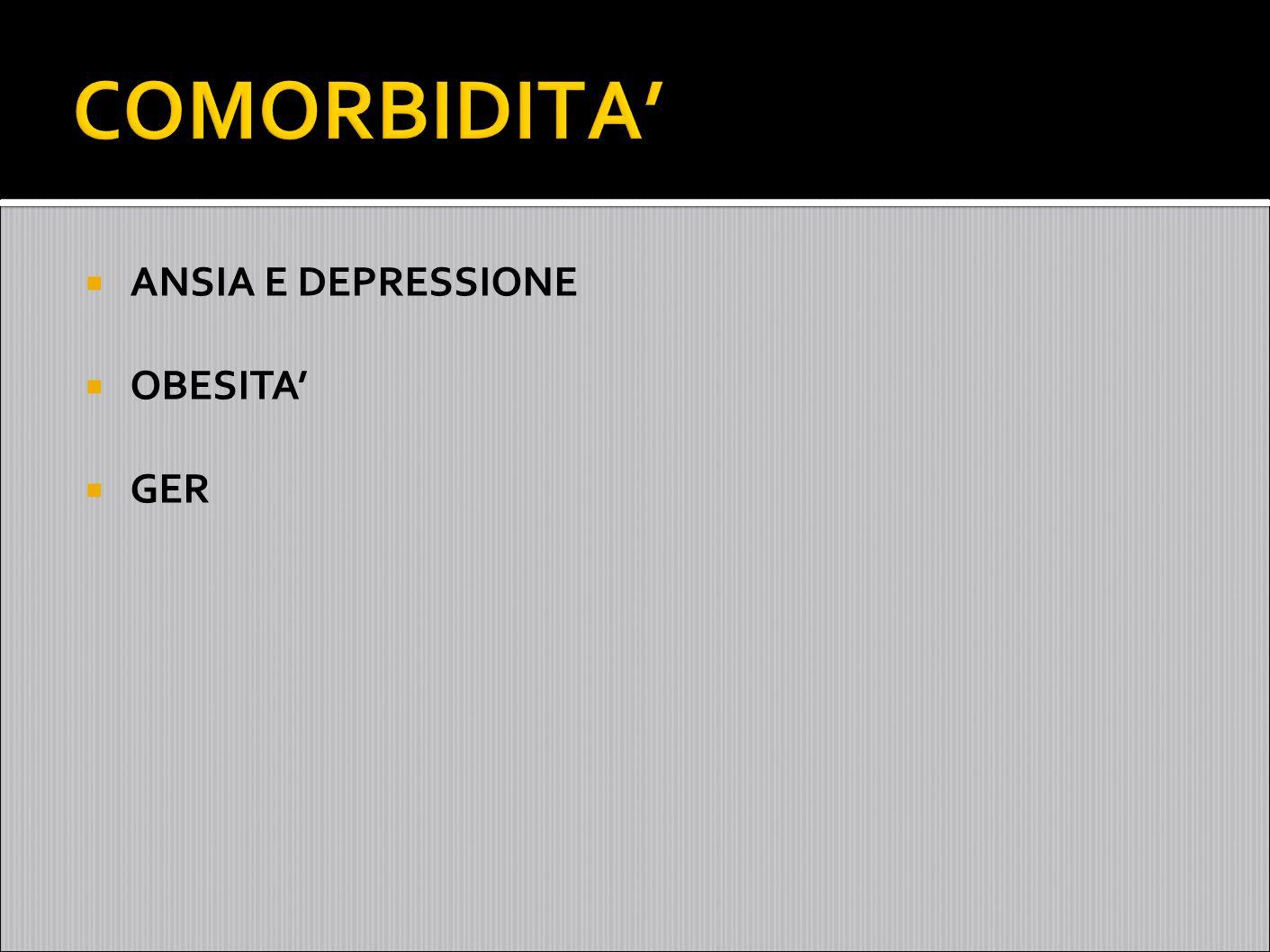 COMORBIDITA' ANSIA E DEPRESSIONE OBESITA' GER