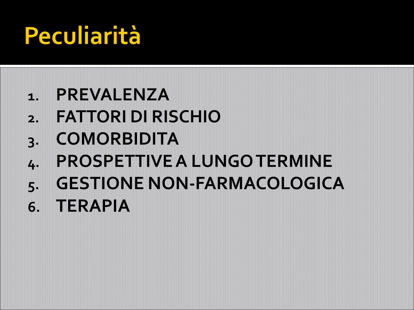 Peculiarità COMORBIDITA GESTIONE NON-FARMACOLOGICA TERAPIA PREVALENZA