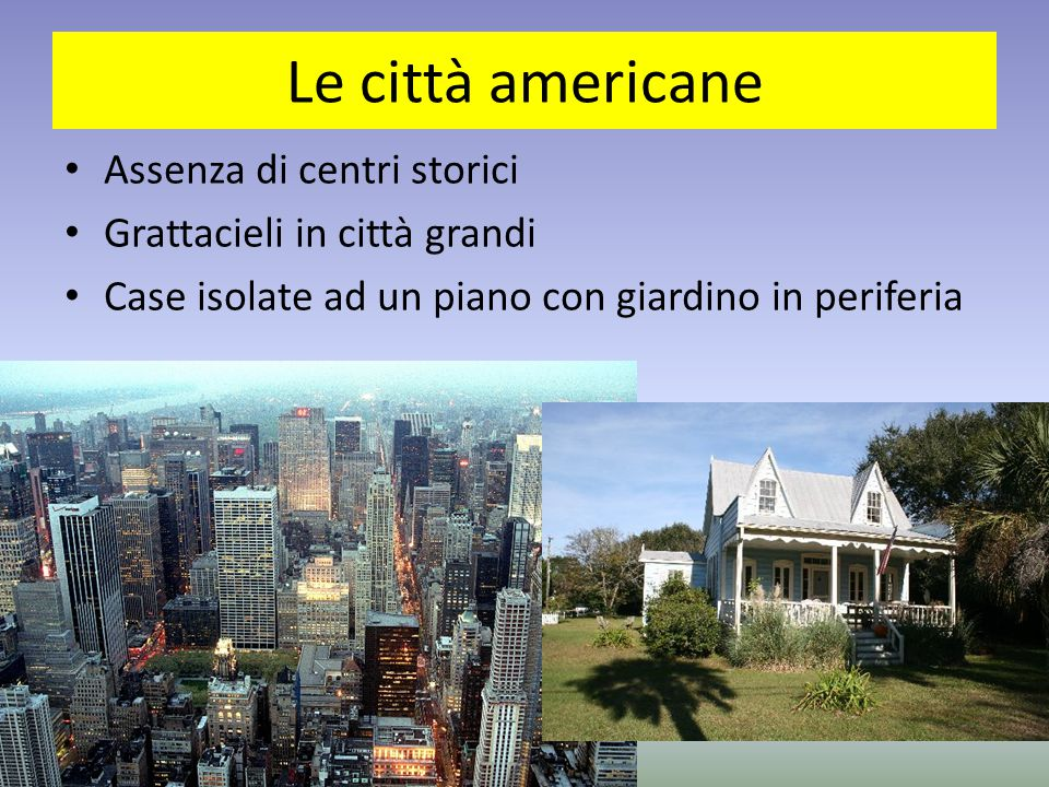 Le città americane Assenza di centri storici