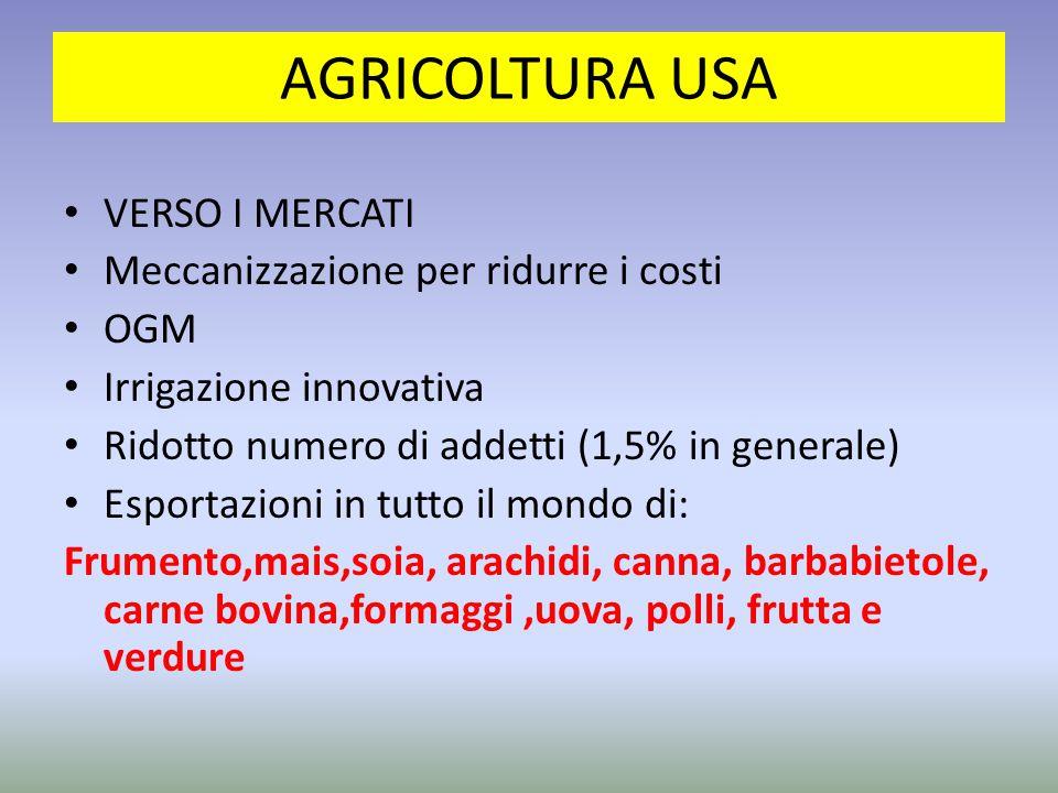 AGRICOLTURA USA VERSO I MERCATI Meccanizzazione per ridurre i costi