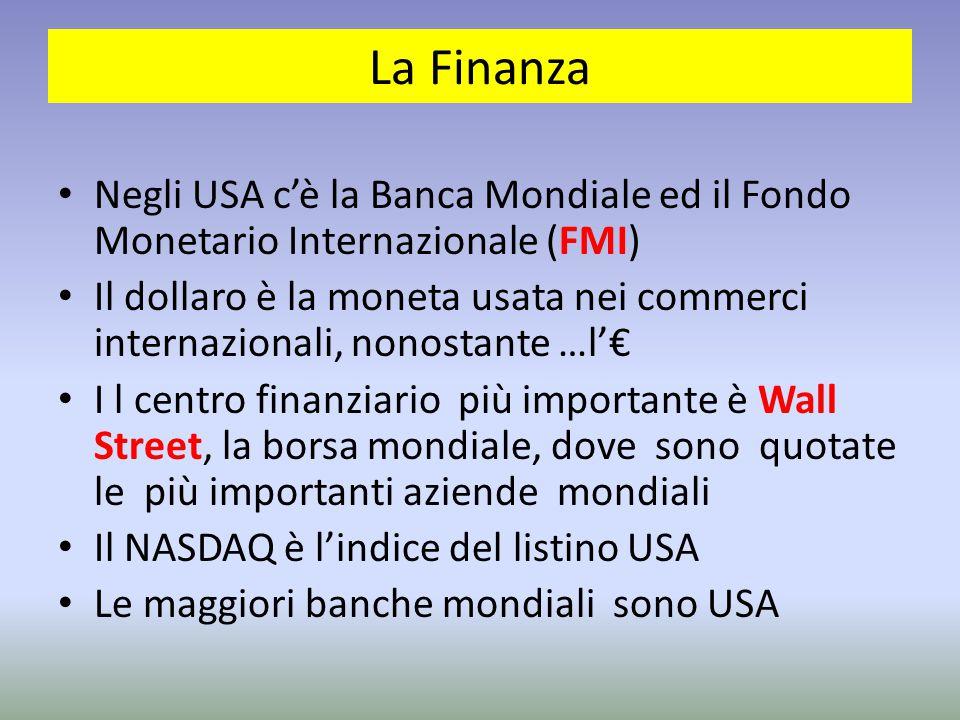 La Finanza Negli USA c'è la Banca Mondiale ed il Fondo Monetario Internazionale (FMI)