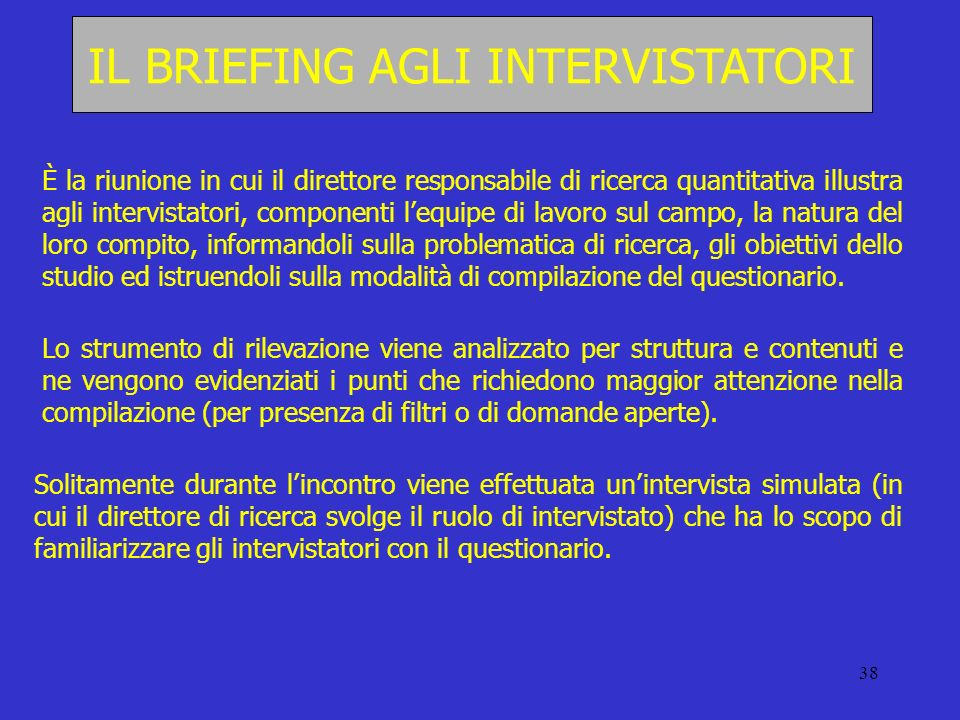 IL BRIEFING AGLI INTERVISTATORI