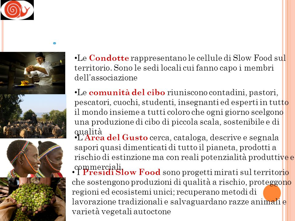 Le Condotte rappresentano le cellule di Slow Food sul territorio