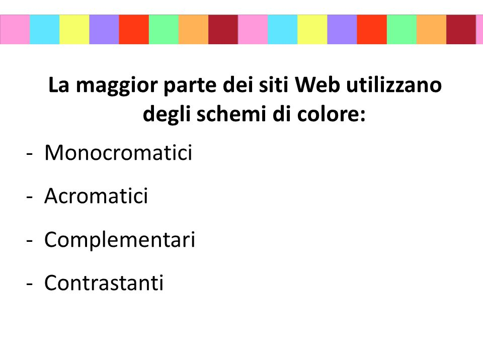 La maggior parte dei siti Web utilizzano degli schemi di colore: