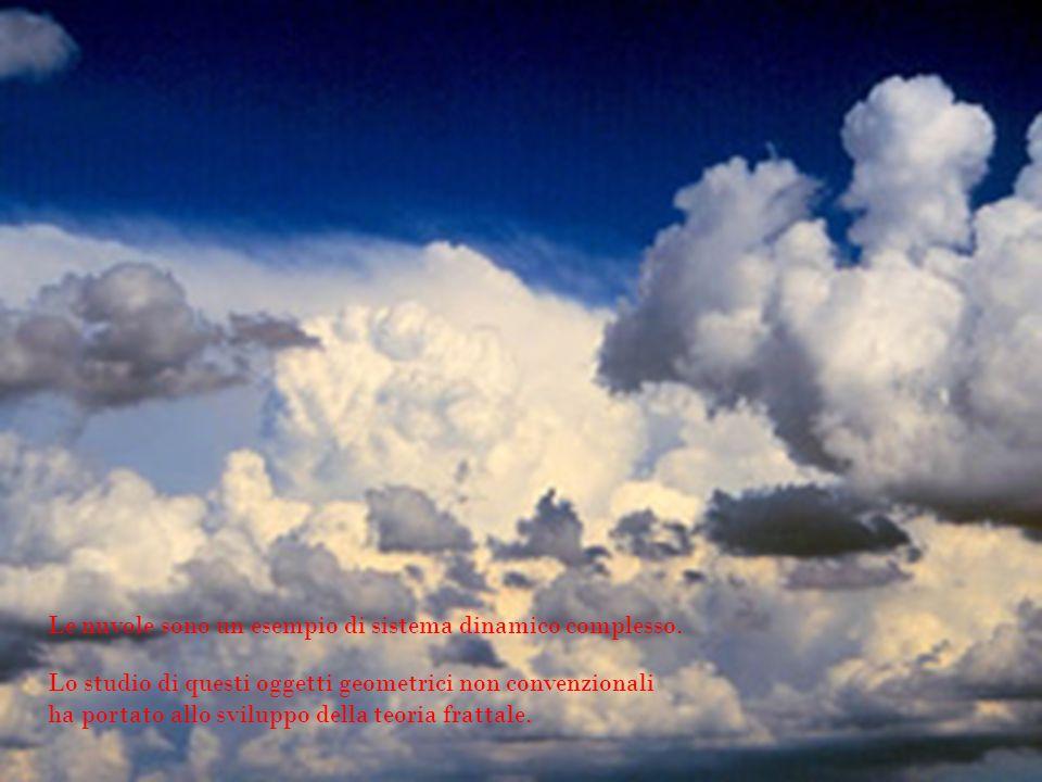 Le nuvole sono un esempio di sistema dinamico complesso.