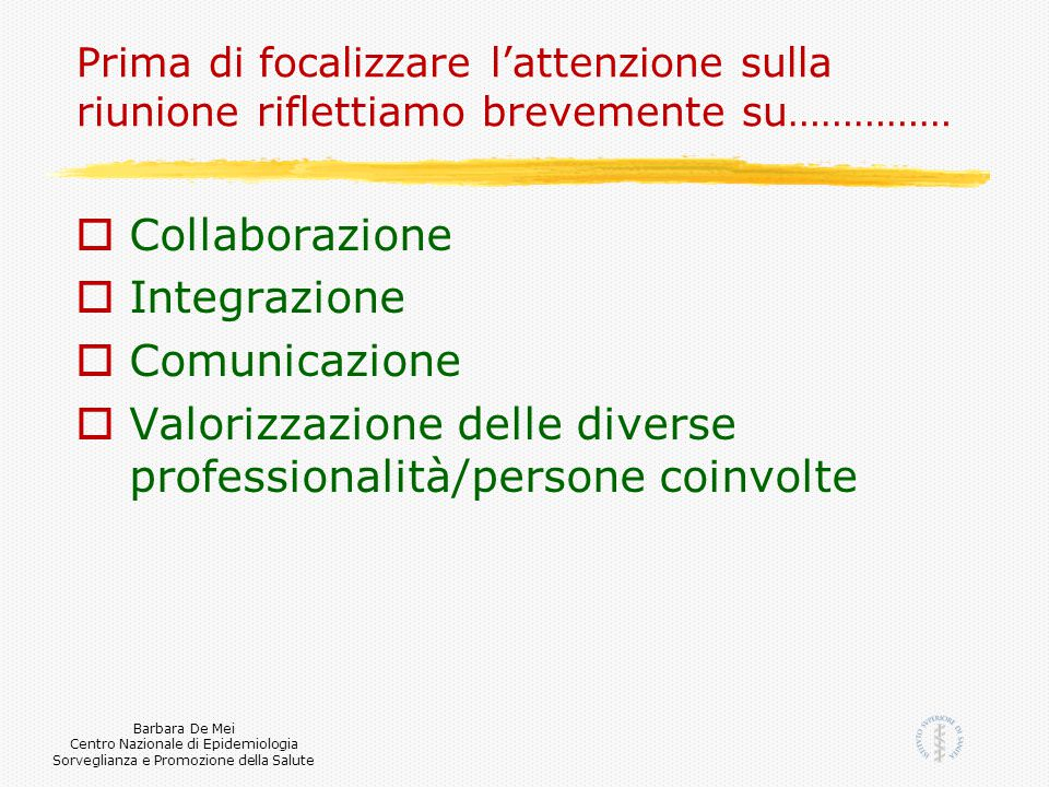 Valorizzazione delle diverse professionalità/persone coinvolte
