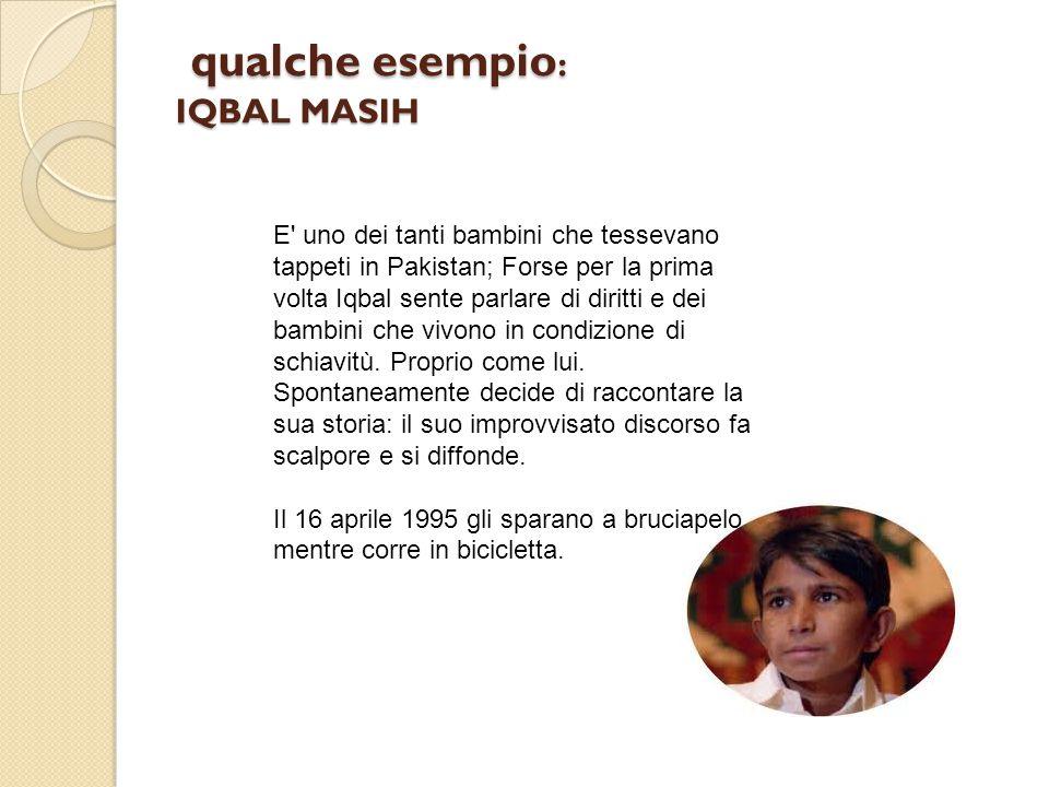 qualche esempio: IQBAL MASIH