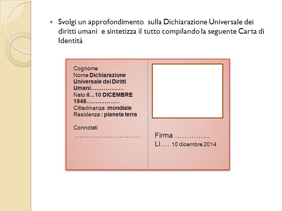 Svolgi un approfondimento sulla Dichiarazione Universale dei diritti umani e sintetizza il tutto compilando la seguente Carta di Identità