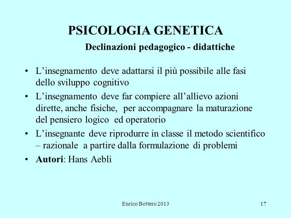 PSICOLOGIA GENETICA Declinazioni pedagogico - didattiche