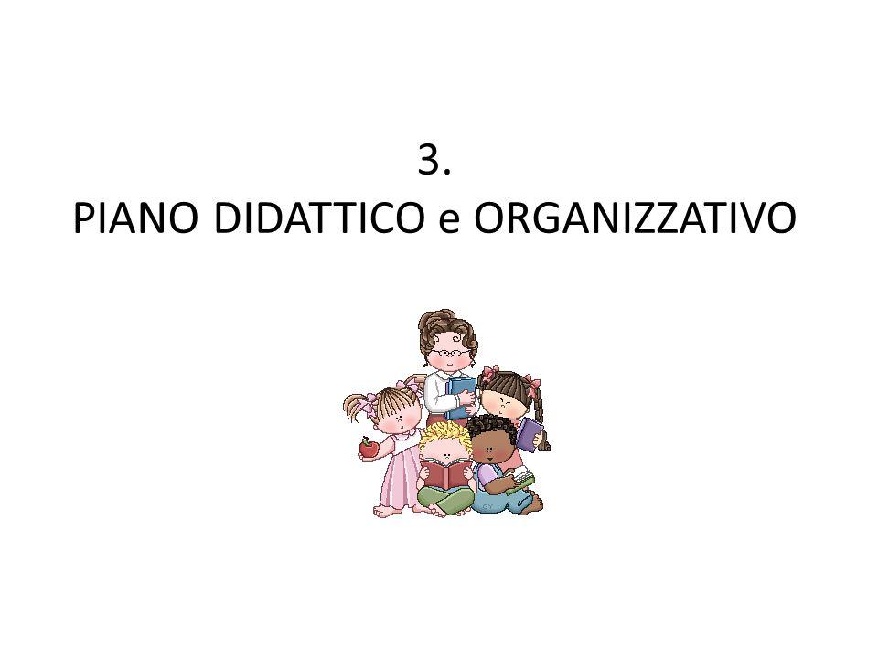 3. PIANO DIDATTICO e ORGANIZZATIVO