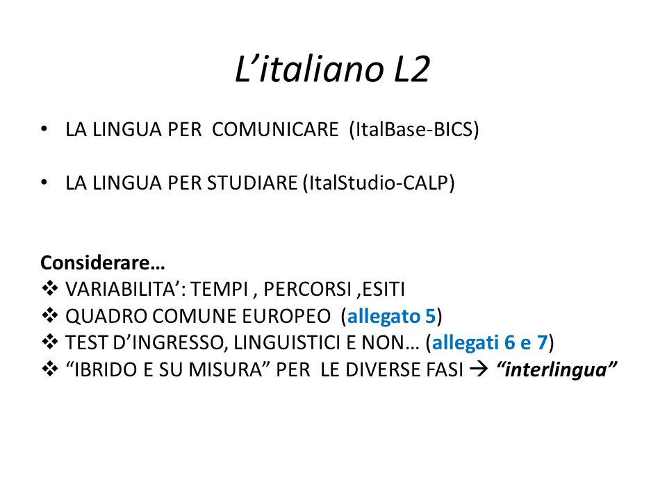 L'italiano L2 LA LINGUA PER COMUNICARE (ItalBase-BICS)