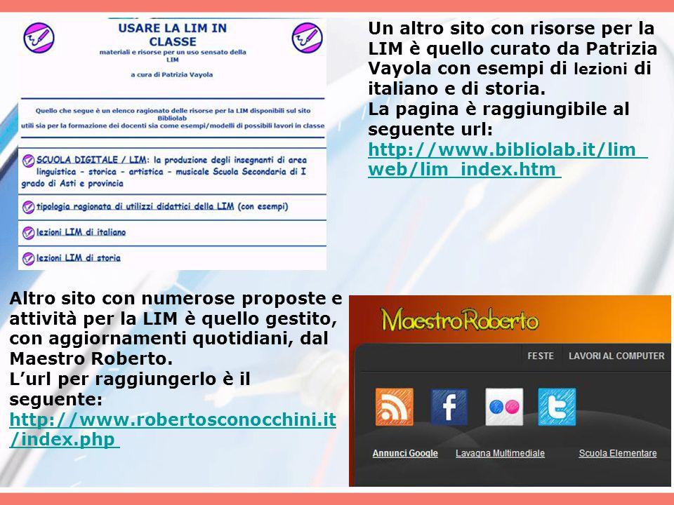 Un altro sito con risorse per la LIM è quello curato da Patrizia Vayola con esempi di lezioni di italiano e di storia.