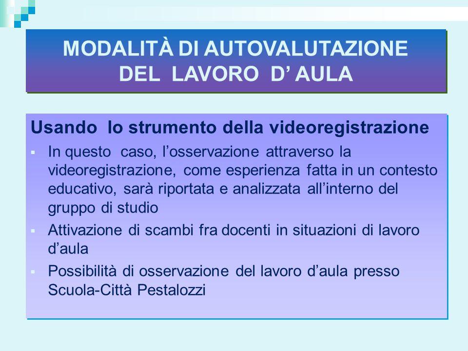 MODALITÀ DI AUTOVALUTAZIONE DEL LAVORO D' AULA