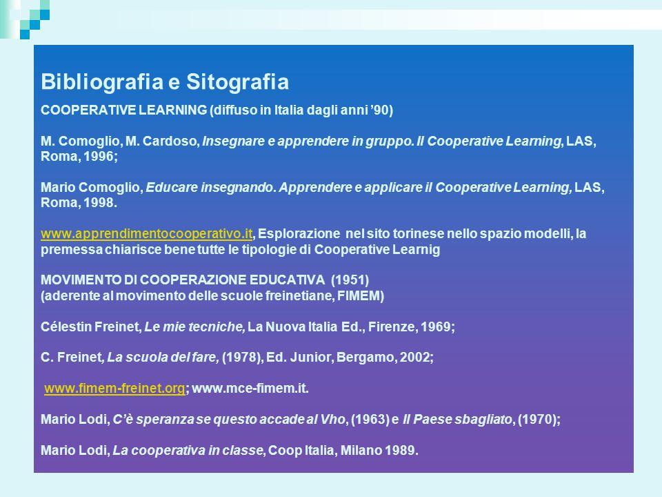 Bibliografia e Sitografia COOPERATIVE LEARNING (diffuso in Italia dagli anni '90) M.