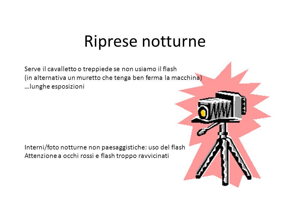 Riprese notturne Serve il cavalletto o treppiede se non usiamo il flash. (in alternativa un muretto che tenga ben ferma la macchina)