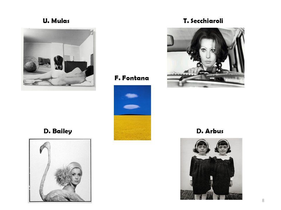 U. Mulas T. Secchiaroli F. Fontana D. Bailey D. Arbus