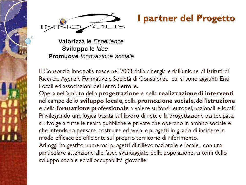 I partner del Progetto Valorizza le Esperienze Sviluppa le Idee