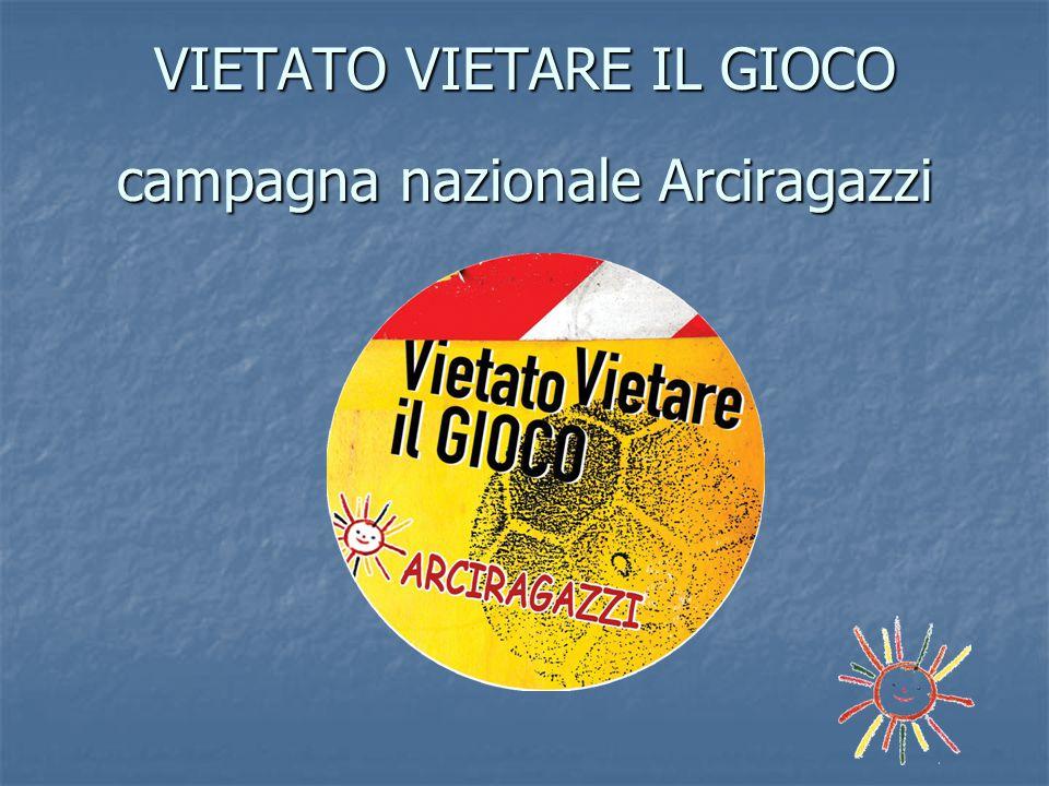 VIETATO VIETARE IL GIOCO campagna nazionale Arciragazzi