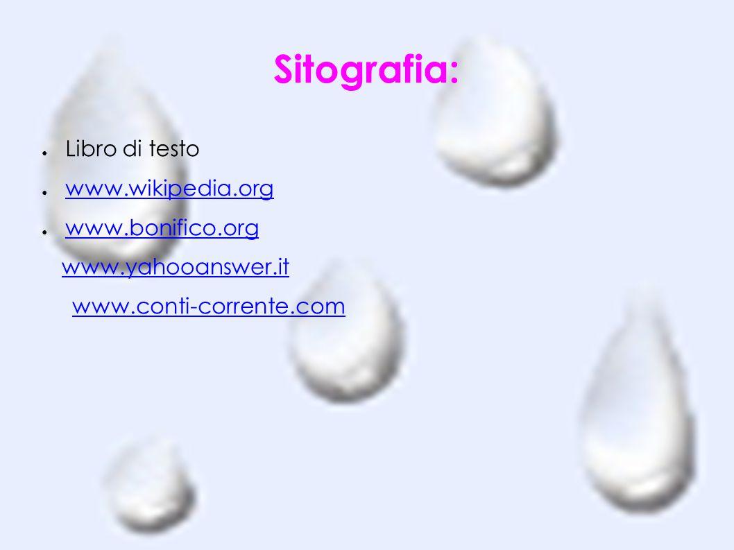 Sitografia: Libro di testo www.wikipedia.org www.bonifico.org