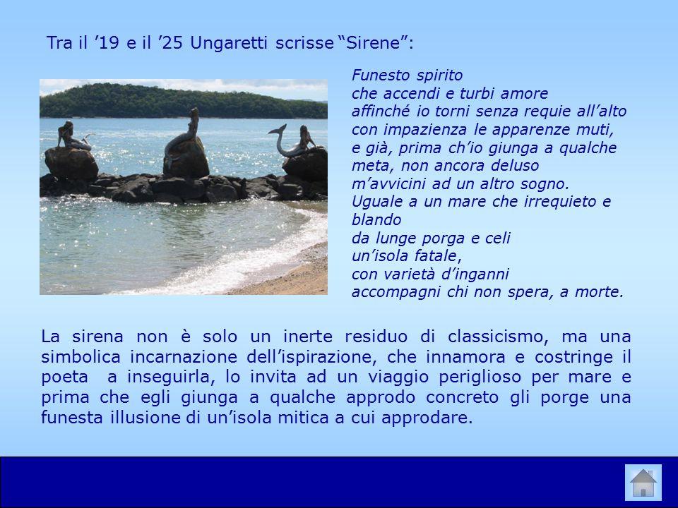 Tra il '19 e il '25 Ungaretti scrisse Sirene :