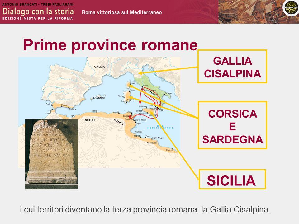 Prime province romane SICILIA GALLIA CISALPINA CORSICA E SARDEGNA