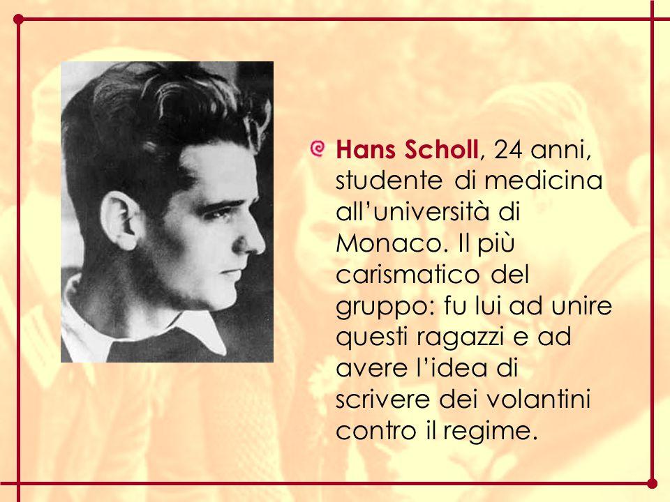 Hans Scholl, 24 anni, studente di medicina all'università di Monaco