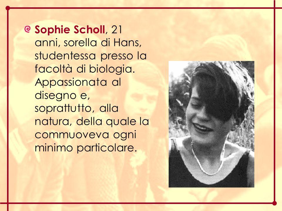 Sophie Scholl, 21 anni, sorella di Hans, studentessa presso la facoltà di biologia.