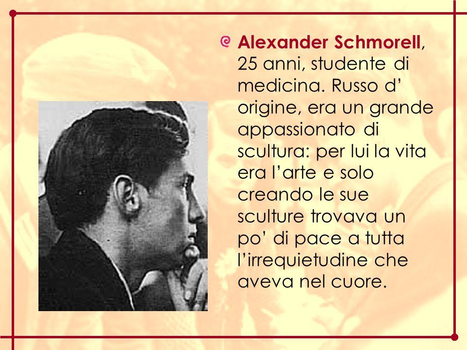 Alexander Schmorell, 25 anni, studente di medicina