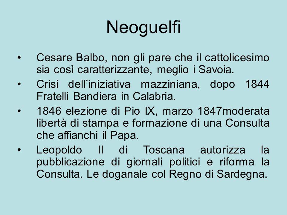 Neoguelfi Cesare Balbo, non gli pare che il cattolicesimo sia così caratterizzante, meglio i Savoia.