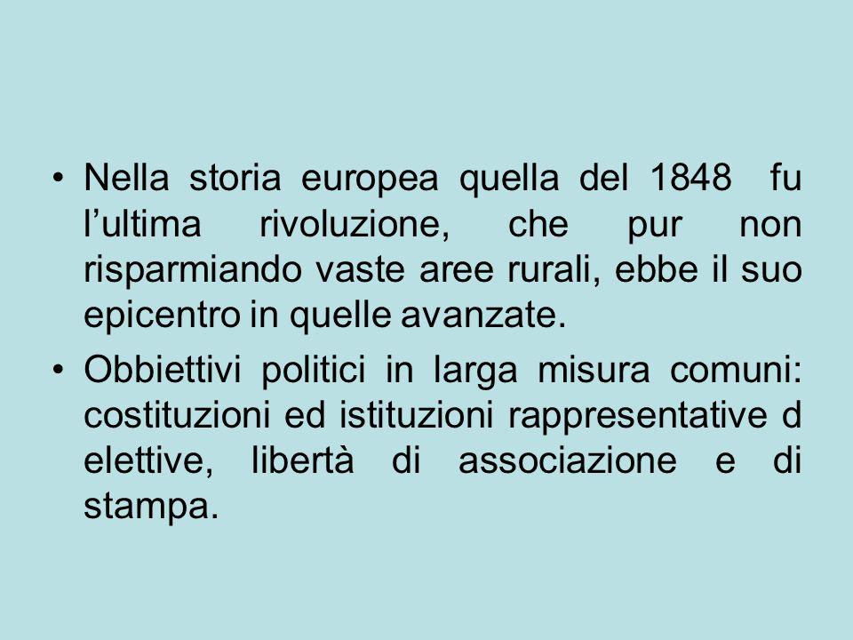 Nella storia europea quella del 1848 fu l'ultima rivoluzione, che pur non risparmiando vaste aree rurali, ebbe il suo epicentro in quelle avanzate.