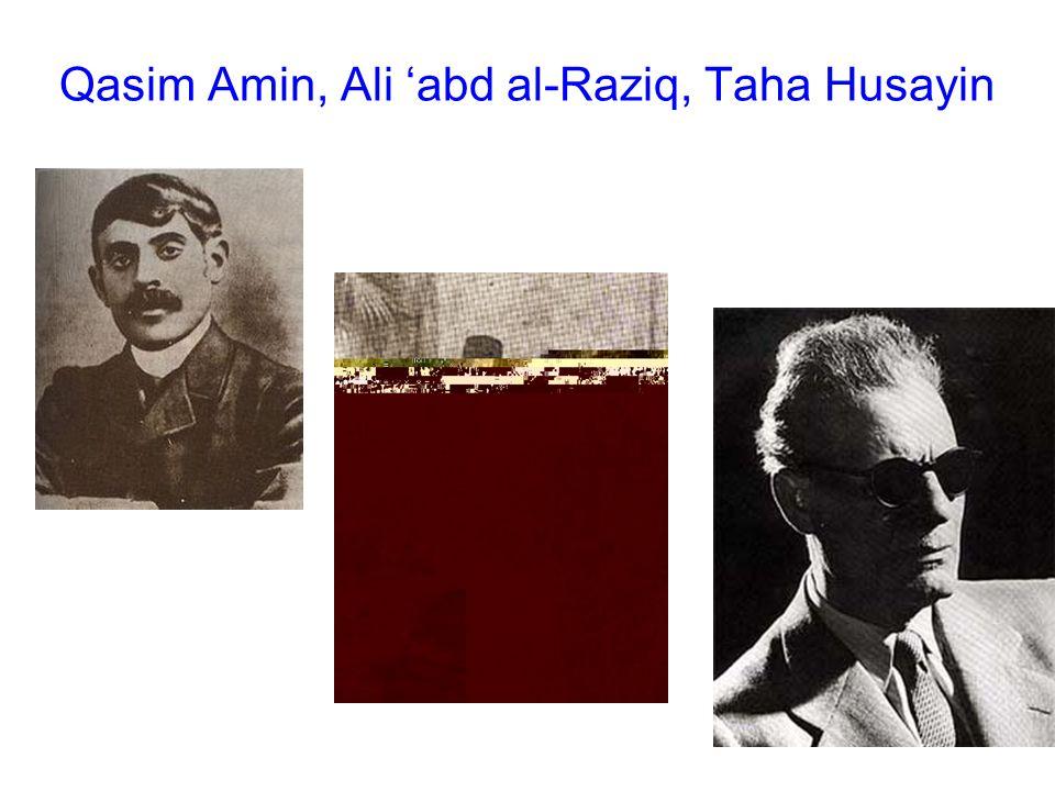 Qasim Amin, Ali 'abd al-Raziq, Taha Husayin
