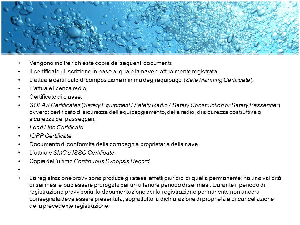 Vengono inoltre richieste copie dei seguenti documenti: