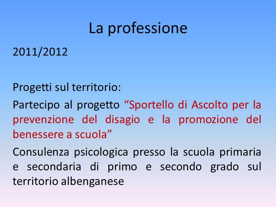 La professione 2011/2012 Progetti sul territorio: