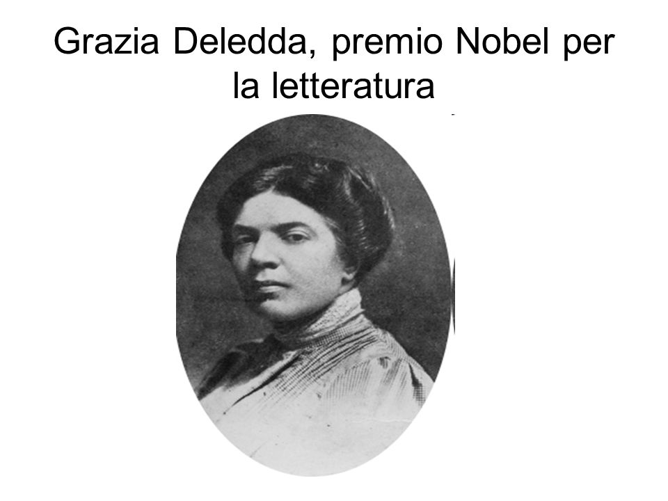 Grazia Deledda, premio Nobel per la letteratura