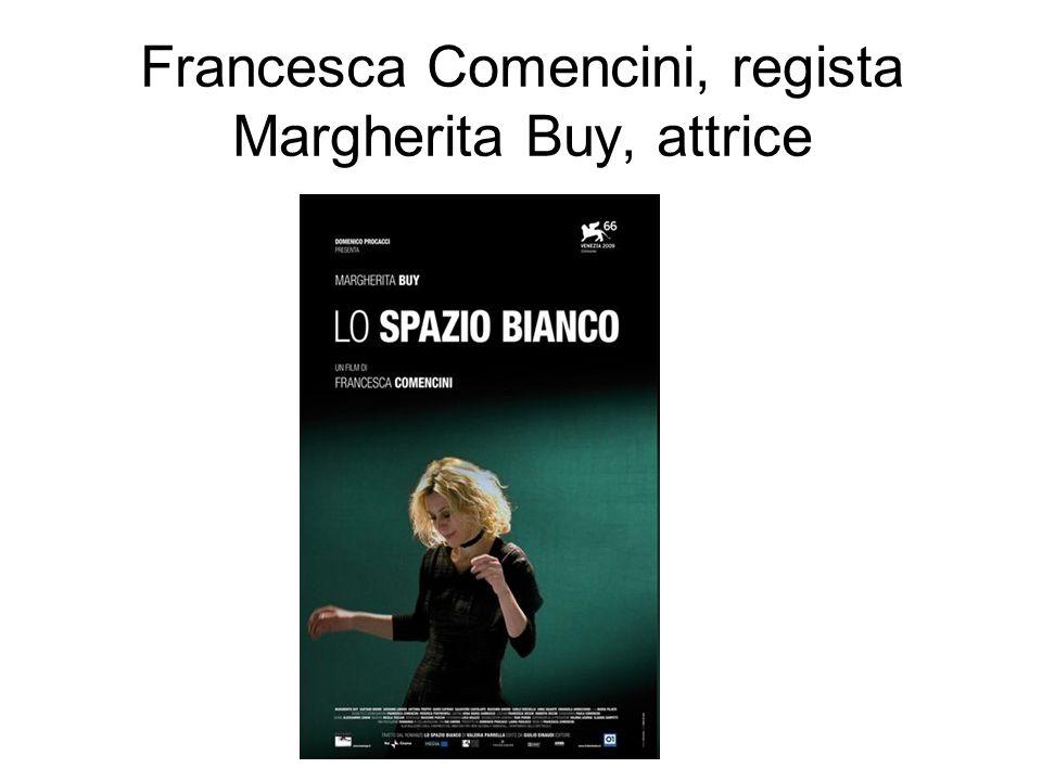 Francesca Comencini, regista Margherita Buy, attrice