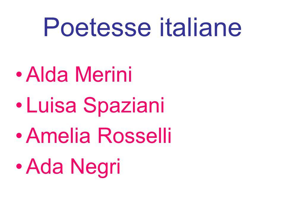 Poetesse italiane Alda Merini Luisa Spaziani Amelia Rosselli Ada Negri