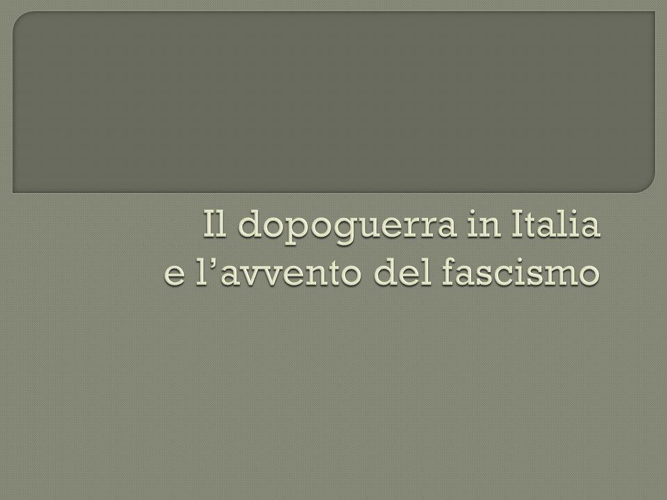 Il dopoguerra in Italia e l'avvento del fascismo