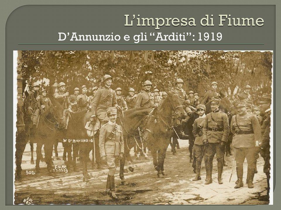 D'Annunzio e gli Arditi : 1919