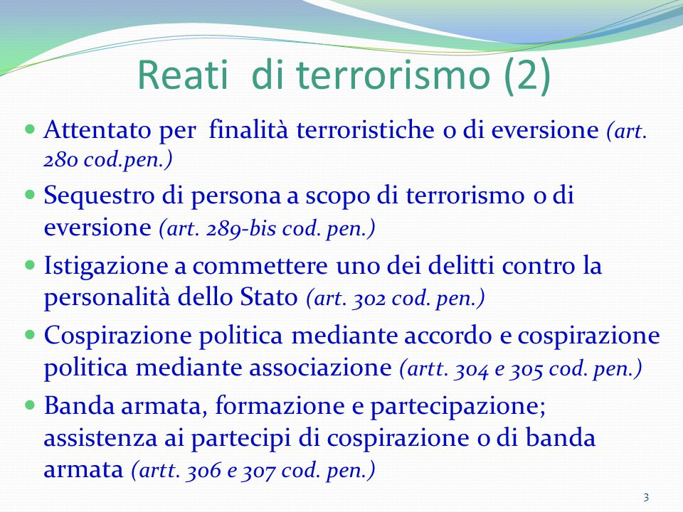 Reati di terrorismo (2) Attentato per finalità terroristiche o di eversione (art. 280 cod.pen.)