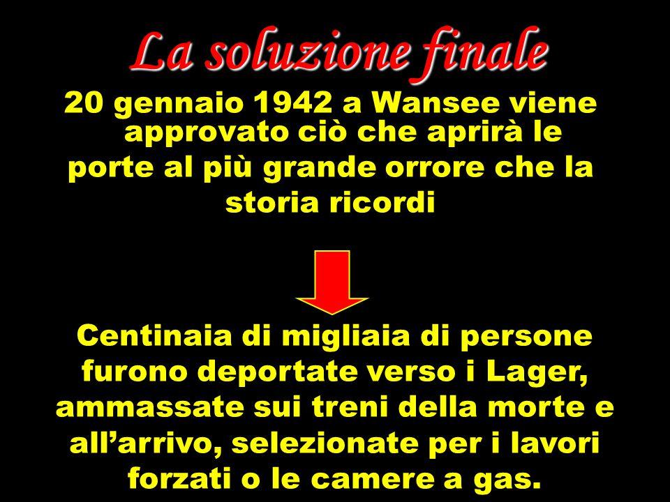 La soluzione finale 20 gennaio 1942 a Wansee viene approvato ciò che aprirà le. porte al più grande orrore che la.