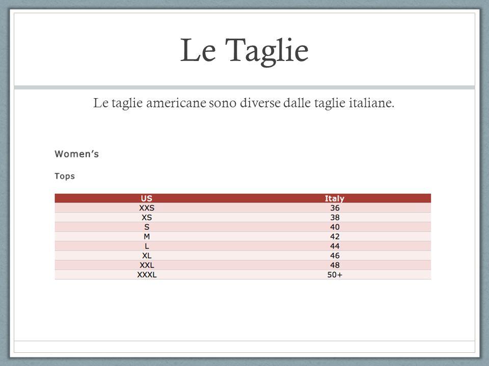 Le taglie americane sono diverse dalle taglie italiane.